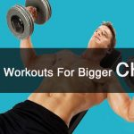 Chest Workouts – The Best Workouts For Bigger Chest-min